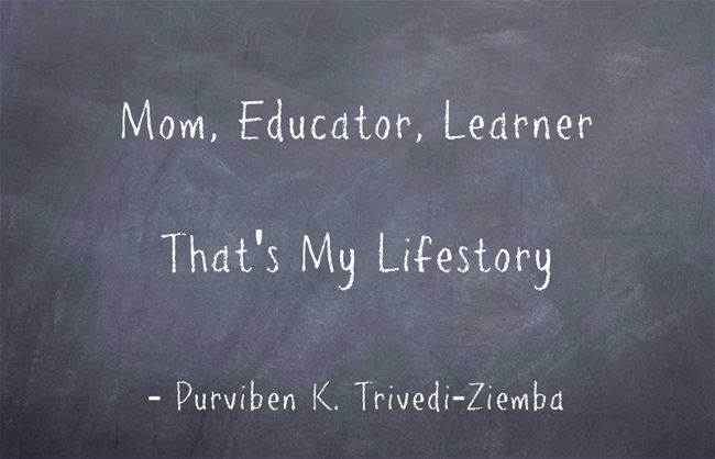 Mom, Educator, Learner That's my lifestory
