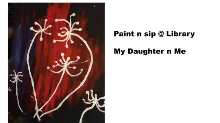 Paint n sip @ Library My Daughter n Me
